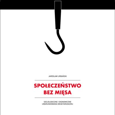 """Spotkanie z Jarosławem Urbańskim autorem książki """"Społeczeństwo bez mięsa"""""""